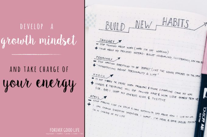 Develop A Growth Mindset + Take Charge Of Your Energy