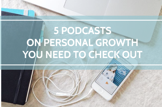 5 podcasts on personal growth to check out