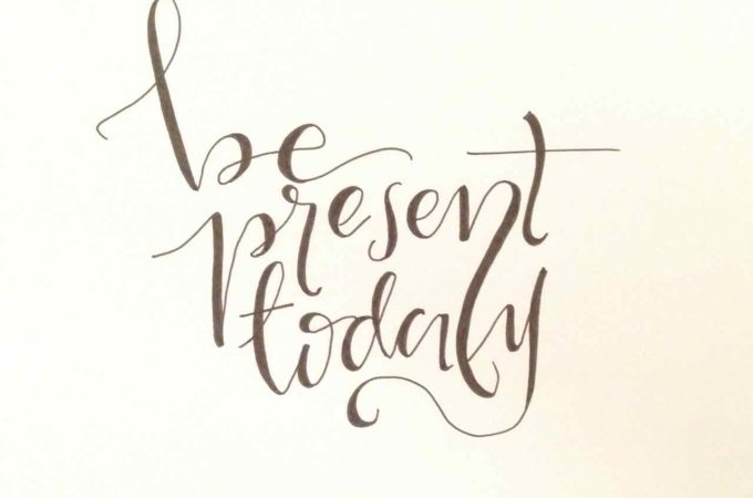 Handlettering - Be present today