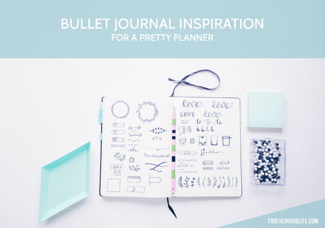 Bullet Journal Doodle Inspiration to create a pretty planner - by ForeverGoodLife