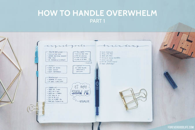 Overcome overwhelm - In My Bullet Journal - ForeverGoodLife