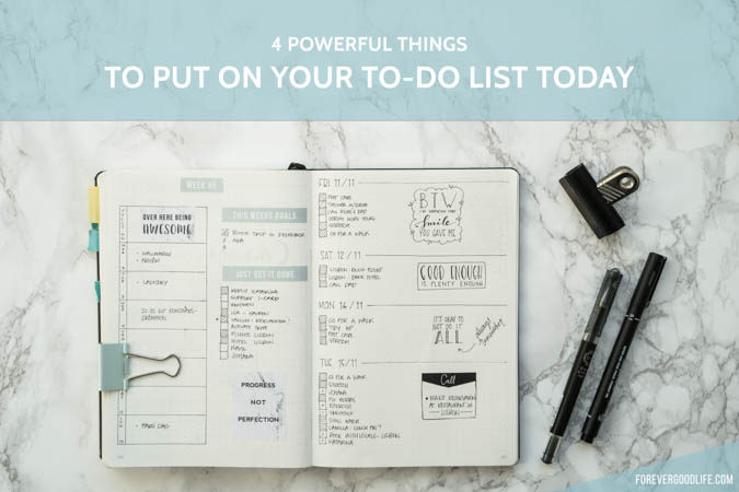 4 powerful things to put on your to-do list today
