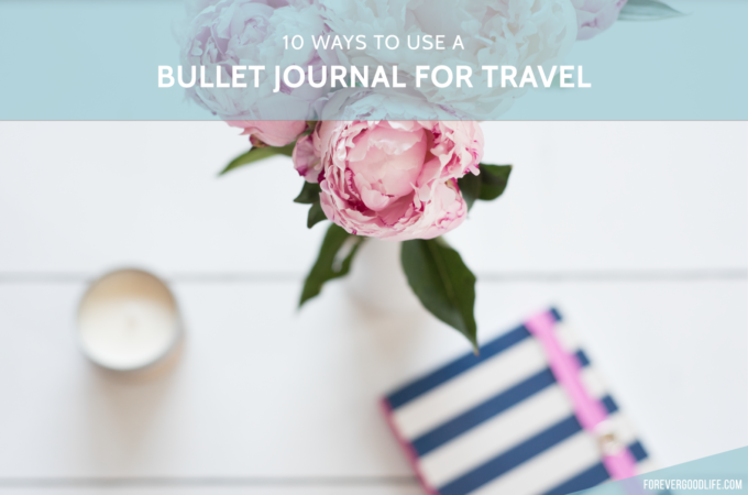 10 ways to use a bullet journal for travel