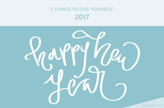 5 Things To Give Yourself 2017