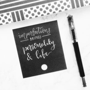 The Traveling Bujo - Inspirational Quote on Imperfections - Handlettering White on Black Paper - ForeverGoodLife