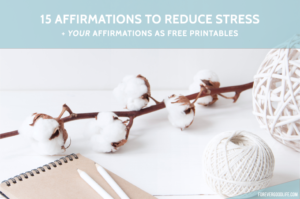 15 Affirmations to Reduce Stress + Free Printable Posters - ForeverGoodLife
