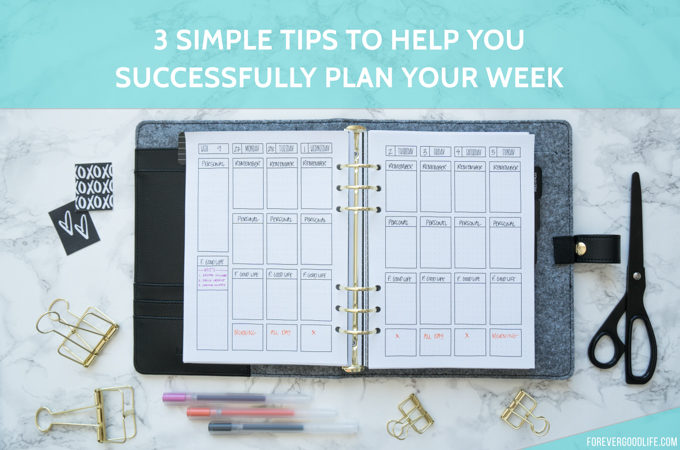 3 Simple Tips to Help You Successfully Plan Your Week