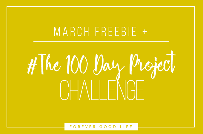 #The100DayProject Free Printable Download - ForeverGoodLife