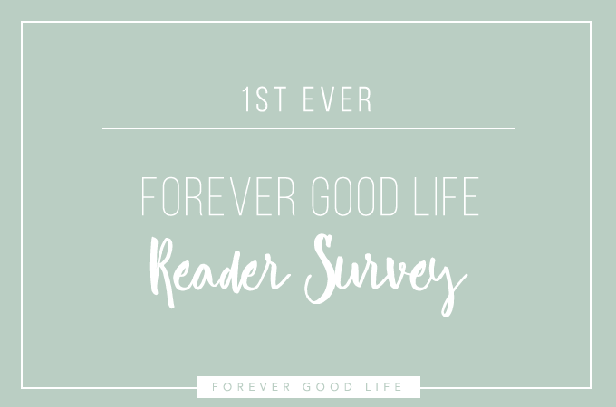 First Ever ForeverGoodLife Reader Survey