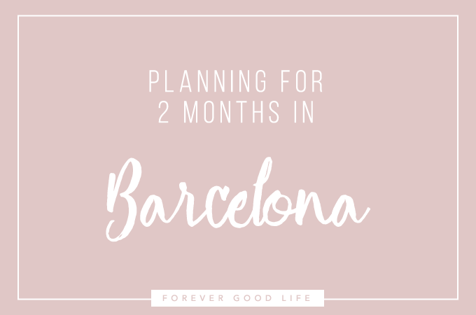Planning for two months in Barcelona