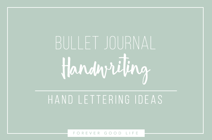 Bullet Journal Handwriting - Hand Lettering Ideas - By ForeverGoodLife