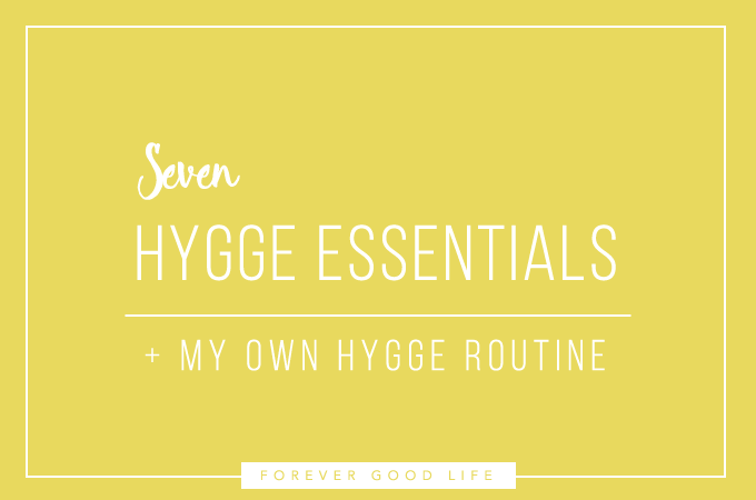 7 Hygge essentials + my own hygge routine