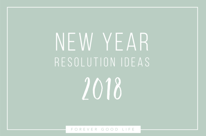 New Years Resolution Ideas 2018