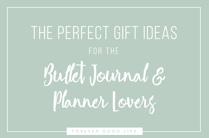 Perfect Gift Ideas for the Bullet Journal and Planner Lovers - By ForeverGoodLife