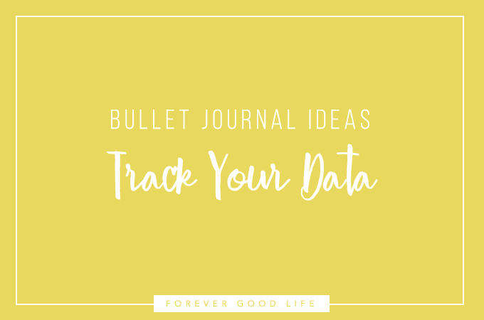 Bullet Journal Ideas – Track your data