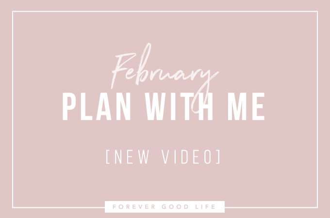 February Plan With Me - New Video - By ForeverGoodLife