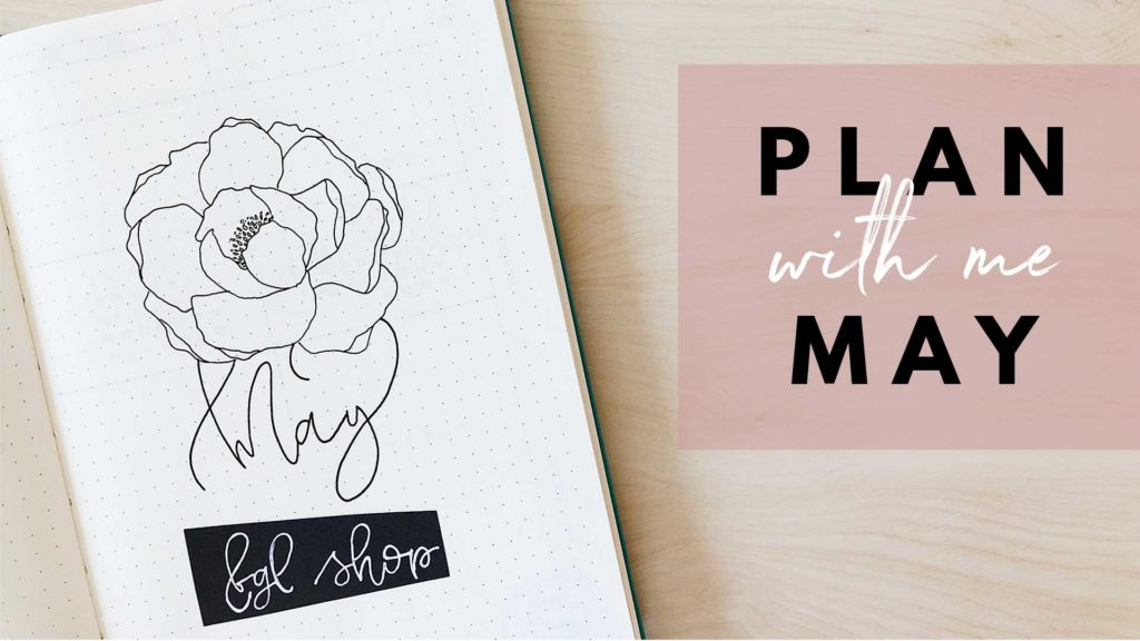 Plan With Me May 2018 - Minimalist Bullet Journal Setup - by ForeverGoodLife