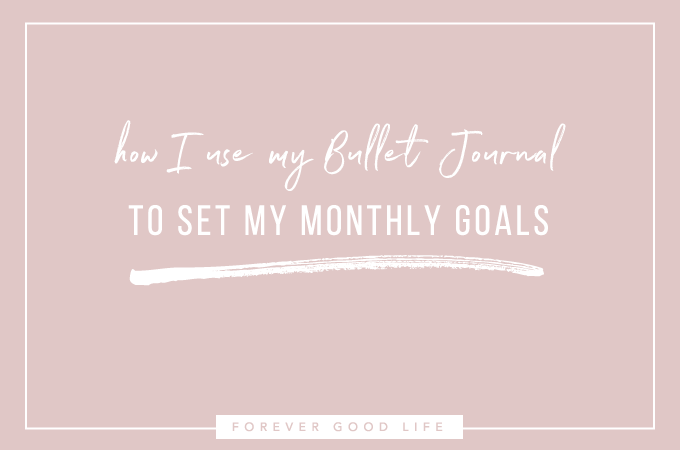 How I use my Bullet Journal to set (and achieve) my monthly goals