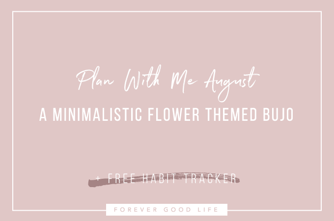 PWM August Bullet Journal Setup Minimalistic Flower Theme By ForeverGoodLife
