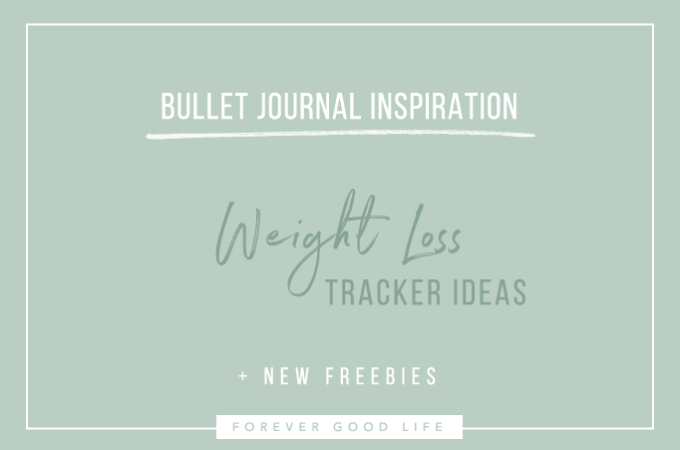 bullet journal inspiration weight loss tracker ideas plus freebies - by forevergoodlife