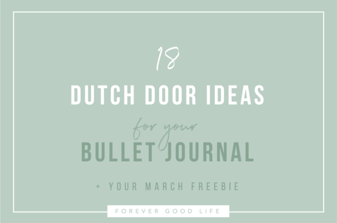 18 Dutch Door Ideas For Your Bullet Journal
