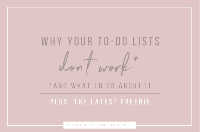 Why to-do lists don't work and what to do about it - ForeverGoodLife